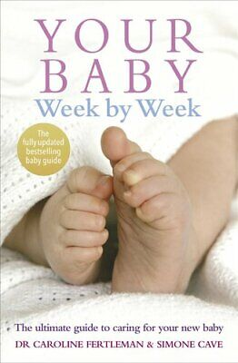 Your Baby Week By Week The Ultimate Guide To Caring For Your Ne... 9780091910556 • 12.05£
