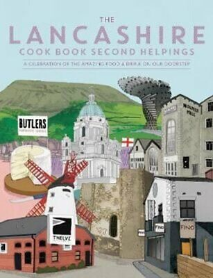 The Lancashire Cook Book: Second Helpings A Celebration Of The ... 9781910863510 • 10.99£