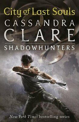 The Mortal Instruments 5: City Of Lost Souls By Cassandra Clare 9781406337600 • 8.45£