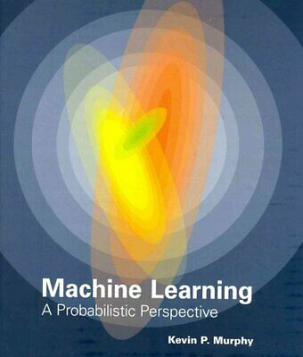 £71.78 • Buy Machine Learning A Probabilistic Perspective By Kevin P. Murphy 9780262018029