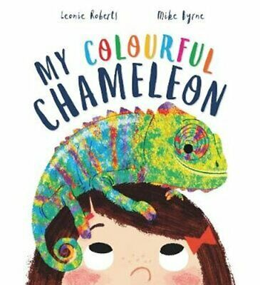 My Colourful Chameleon A Fun Rhyming Story About A Silly Pet 9781784939380 • 6.84£