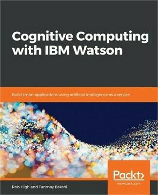 Cognitive Computing With IBM Watson (Paperback Or Softback) • 33.81£