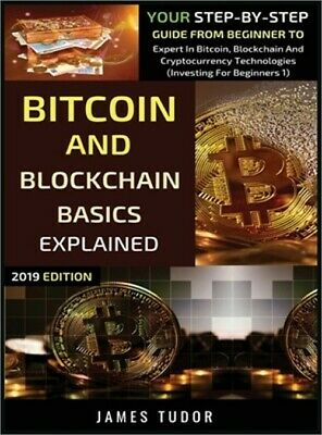 $27.14 • Buy Bitcoin And Blockchain Basics Explained: Your Step-By-Step Guide From Beginner T