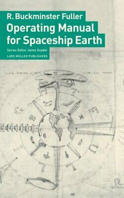 Operating Manual For Spaceship Earth By R.Buckminster Fuller 9783037781265 • 10.96£
