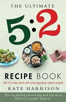£8.64 • Buy The Ultimate 5:2 Diet Recipe Book Easy, Calorie Counted Fast Da... 9781409147992