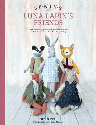 Sewing Luna Lapin's Friends Over 20 Sewing Patterns For Heirloo... 9781446307014 • 12.24£