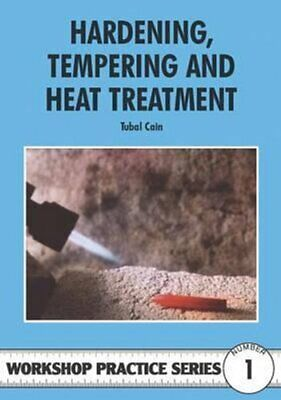 Hardening, Tempering And Heat Treatment By Tubal Cain 9780852428375 | Brand New • 7.01£