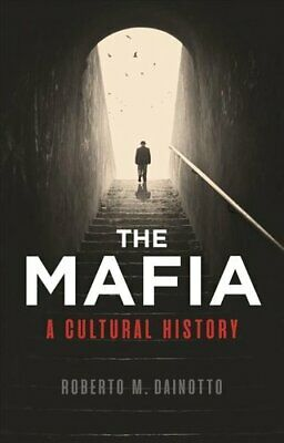 Mafia, The A Cultural History By Roberto M. Dainotto 9781780239934 | Brand New • 7.18£