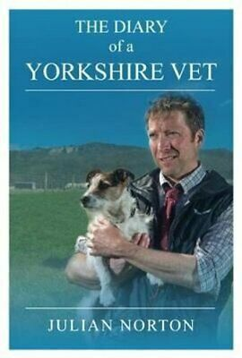 £10.47 • Buy The Diary Of A Yorkshire Vet By Julian Norton 9781912101801   Brand New