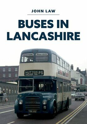 Buses In Lancashire By John Law 9781445695518 | Brand New | Free UK Shipping • 11.14£