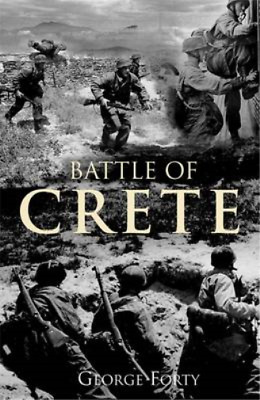 Battle Of Crete, George Forty, Used; Good Book • 3.29£