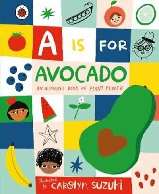 £5.93 • Buy A Is For Avocado: An Alphabet Book Of Plant Power 9780241415351 | Brand New