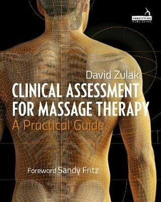 £45.89 • Buy Clinical Assessment For Massage Therapy A Practical Guide 9781909141377