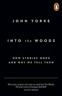 £8.14 • Buy Into The Woods How Stories Work And Why We Tell Them By John Yorke 9780141978109