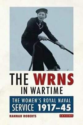 The WRNS In Wartime The Women's Royal Naval Service 1917-1945 9780755601981 • 21.64£