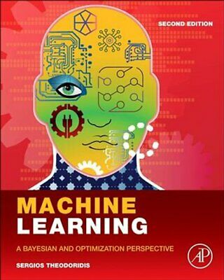 Machine Learning A Bayesian And Optimization Perspective 9780128188033 • 69.50£