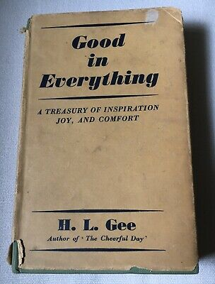 Good In Everything By H L Gee - A Treasury Of Inspiration, Joy & Comfort • 6£