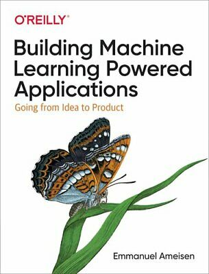 £31.19 • Buy Building Machine Learning Powered Applications Going From Idea ... 9781492045113