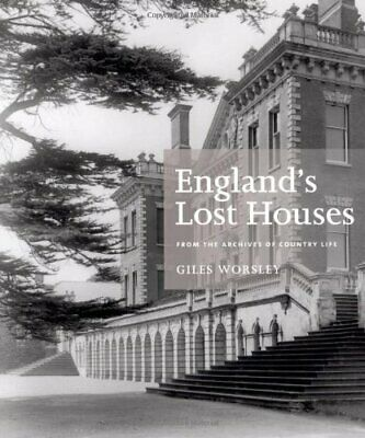 England's Lost Houses: From The Archives Of Country Life-Giles Worsley • 81.44£