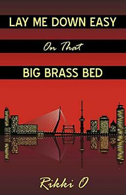 $ CDN23.78 • Buy Lay Me Down Easy On That Big Brass Bed, O, Rikki 9781440165085 Free Shipping,,
