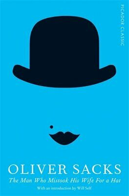 £5.56 • Buy The Man Who Mistook His Wife For A Hat: Picador Classic-Oliver Sacks, Will Self