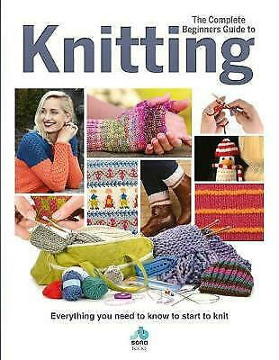 The Complete Beginners Guide To Knitting - 9781912918027 • 14.96£