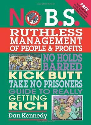No B.S. Ruthless Management Of People And Profits-Dan S Kennedy • 10.66£