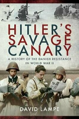 £11.98 • Buy Hitler's Savage Canary A History Of The Danish Resistance In Wo... 9781526760722