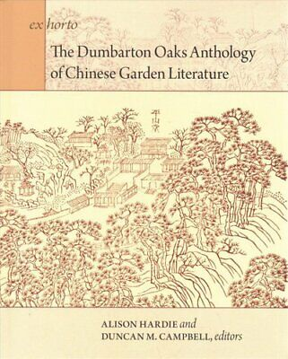 The Dumbarton Oaks Anthology Of Chinese Garden Literature 9780884024651 • 51.21£