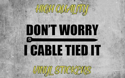 AU4 • Buy Vinyl Stickers - Don't Worry I Cable Tied It - Funny Bogan Decal BnS Ute Zip Tie
