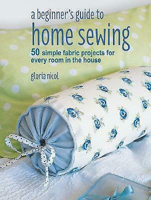 A Beginner's Guide To Home Sewing - 9781782496434 • 7.59£