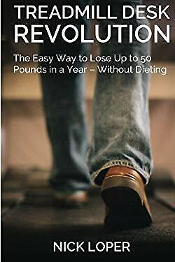 AU8.73 • Buy Treadmill Desk Revolution: The Easy Way To Lose Up To 50 Pounds In A Year - With