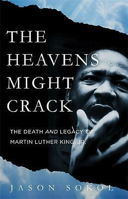 Heavens Might Crack: The Death And Legacy Of Martin Luther King Jr. By Jason Sok • 19.01£