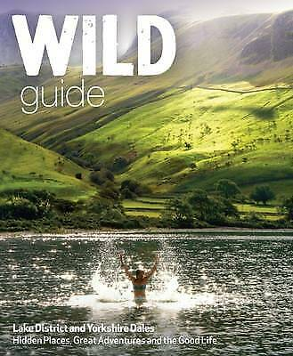 Wild Guide Lake District And Yorkshire Dales - 9781910636091 • 13.63£
