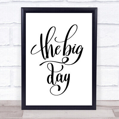 £7.29 • Buy The Big Day Quote Print Poster Typography Word Art Picture