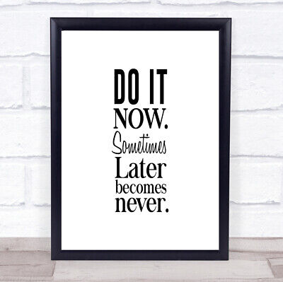 Do It Now Quote Print Poster Typography Word Art Picture • 6.95£