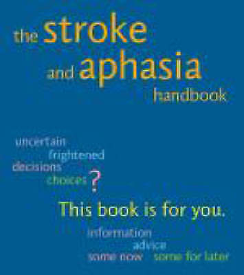 The Stroke And Aphasia Handbook - 9780953604210 • 19.76£
