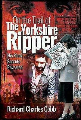 On The Trail Of The Yorkshire Ripper - 9781526748768 • 12.96£