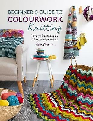 Beginner's Guide To Colourwork Knitting - 9781446307281 • 8.88£