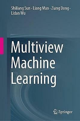 Multiview Machine Learning - 9789811330285 • 65.30£