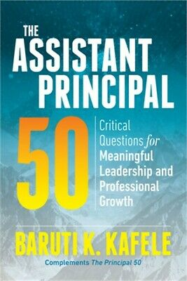 £14.32 • Buy The Assistant Principal 50: Critical Questions For Meaningful Leadership And Pro