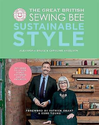 The Great British Sewing Bee: Sustainable Style - 9781787135369 • 16.10£