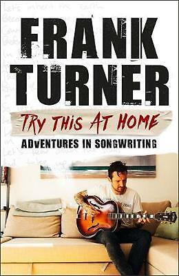 Try This At Home: Adventures In Songwriting: THE SUNDAY TIMES BESTSELLER By Fran • 10.20£