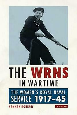 Wrns In Wartime: The Women's Royal Naval Service 1917-1945 By Hannah Roberts (En • 31.42£