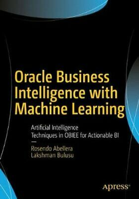 Oracle Business Intelligence With Machine Learning Artificial I... 9781484232545 • 26.49£