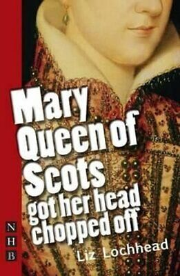 Mary Queen Of Scots Got Her Head Chopped Off By Liz Lochhead 9781848420281 • 8.03£