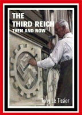 £36.71 • Buy The Third Reich Then And Now By Tony Le Tissier 9781870067560   Brand New