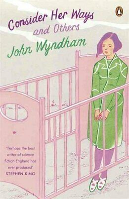 Consider Her Ways And Others By John Wyndham 9780241972175 | Brand New • 7.36£