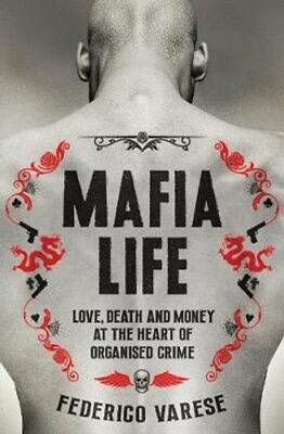 Mafia Life Love, Death And Money At The Heart Of Organised Crime 9781781252550 • 8.19£