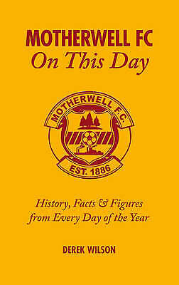 Motherwell FC On This Day - 9781905411375 • 8.87£